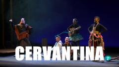 La2 es teatro - Cervantina (Presentación)