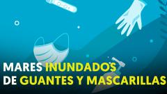 Mascarillas y guantes ya contaminan los fondos marinos