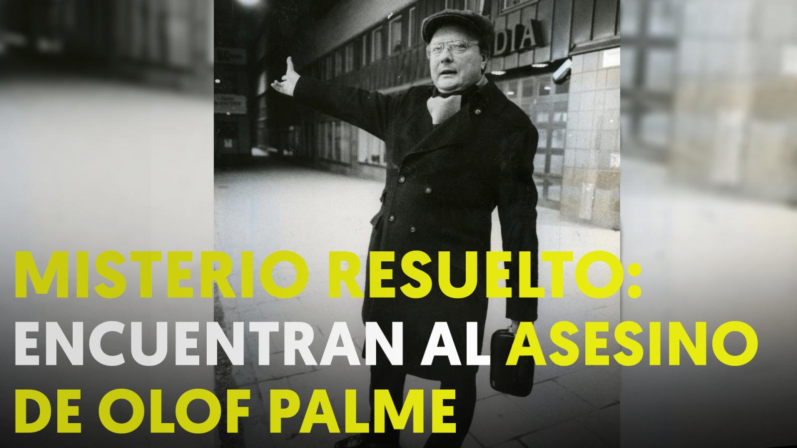 Caso cerrado: Suecia encuentra al asesino de Olof Palme