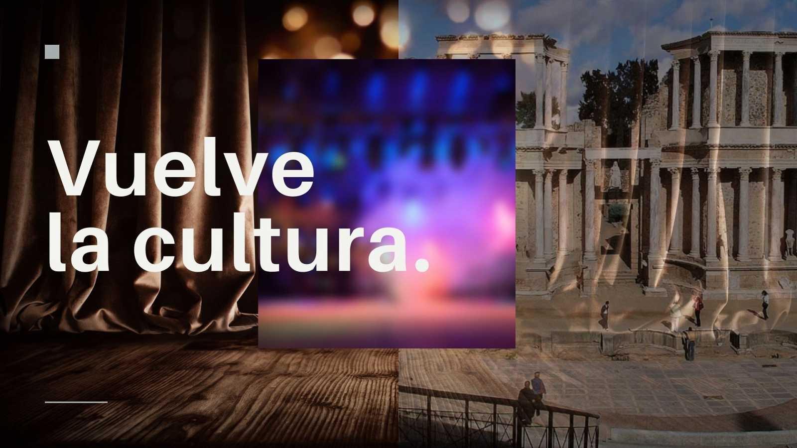 ¡Vuelve la cultura!