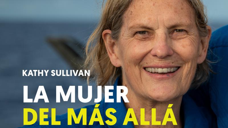 Exploración: Kathy Sullivan, una pionera submarina y espacial