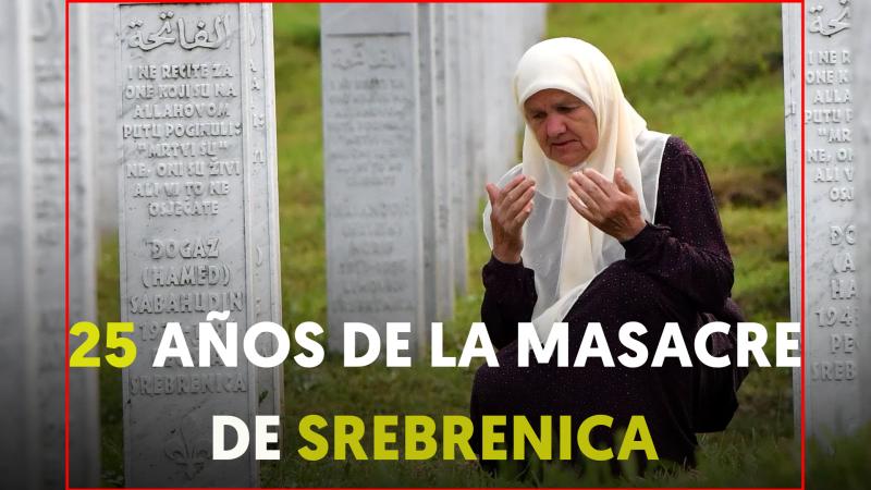 25 años de la matanza de Srebrenica