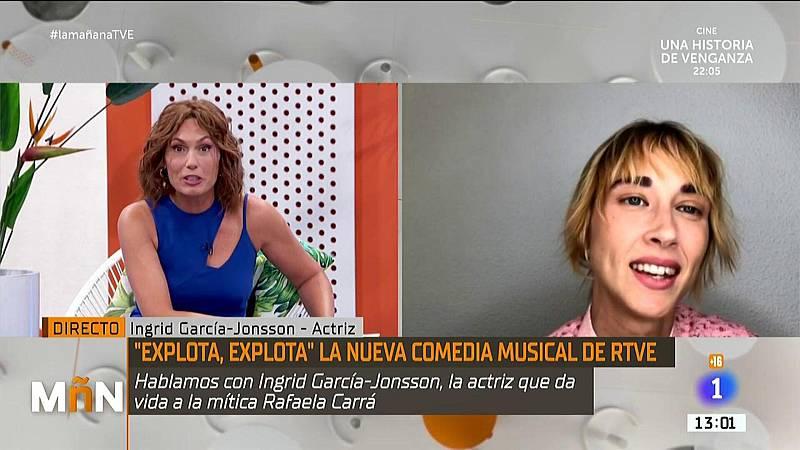 """La Mañana -  La actirz Ingrid garcía- Jonsson presenta """"Explota, Explota"""""""