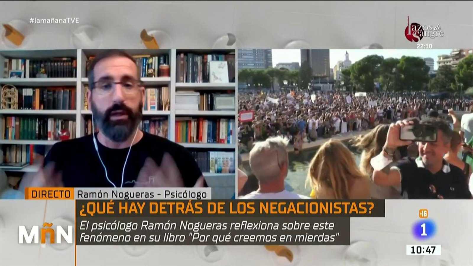 """La Mañana - El psicólogo Ramón Nogueras: """"Nunca conseguirás que un negacionista cambie de opinión"""""""