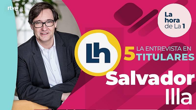 La entrevista a Salvador Illa en 'La hora de la 1' de TVE, en cinco titulares