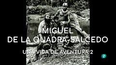 La aventura del saber - Miguel de la Quadra-Salcedo. Una vida de aventura 2