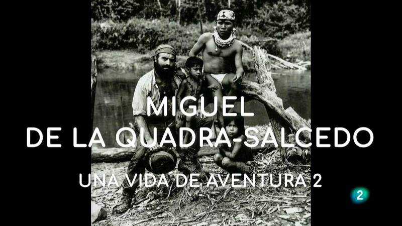 La aventura del saber Miguel de la Quadra-Salcedo Una vida de aventura 2 #AventuraSaberHumanidades
