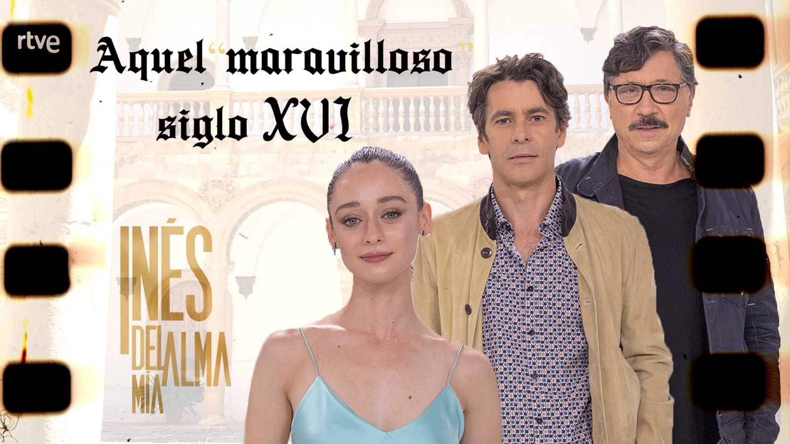 'Aquel maravilloso siglo XVI' con Eduardo Noriega, Elena Rivera y Carlos Bardem