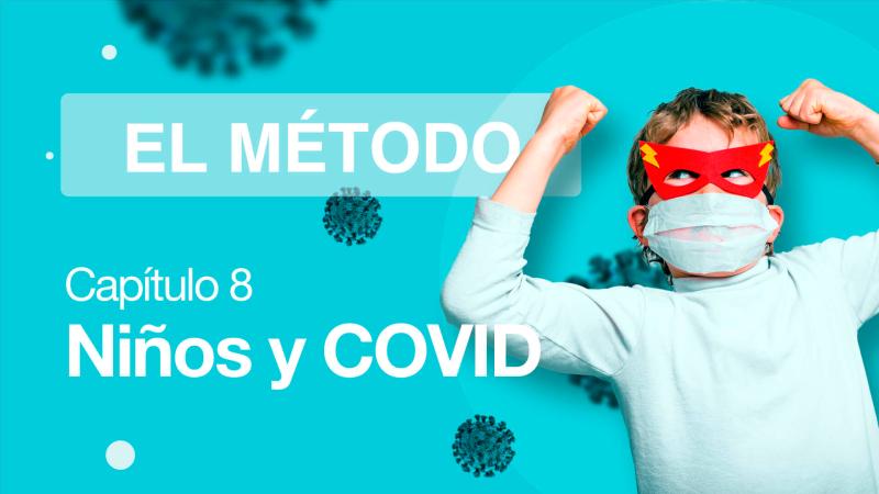 El Método | Episodio 8: Niños y COVID
