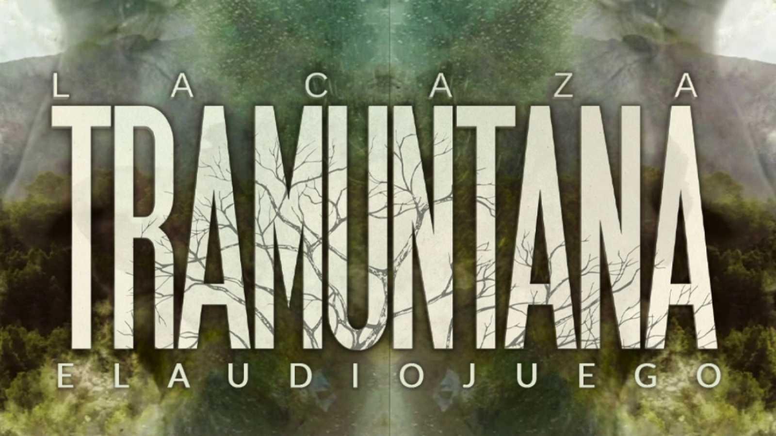 'La caza. Tramuntana'  -  Descubre al asesino en el audiojuego de la serie