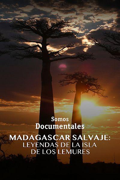 Madagascar salvaje: leyendas de la isla de los lemures