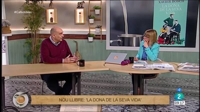 Xavier Bosch ens presenta 'La dona de la seva vida'