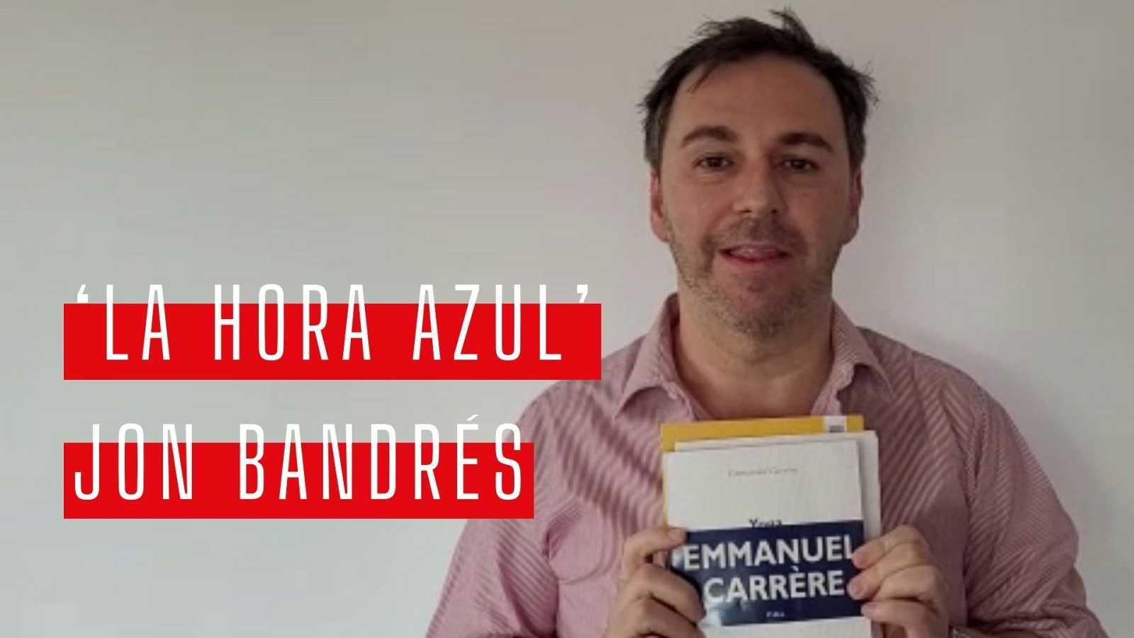 La hora azul - Día del libro: las recomendaciones de Jon Bandrés - Ver ahora