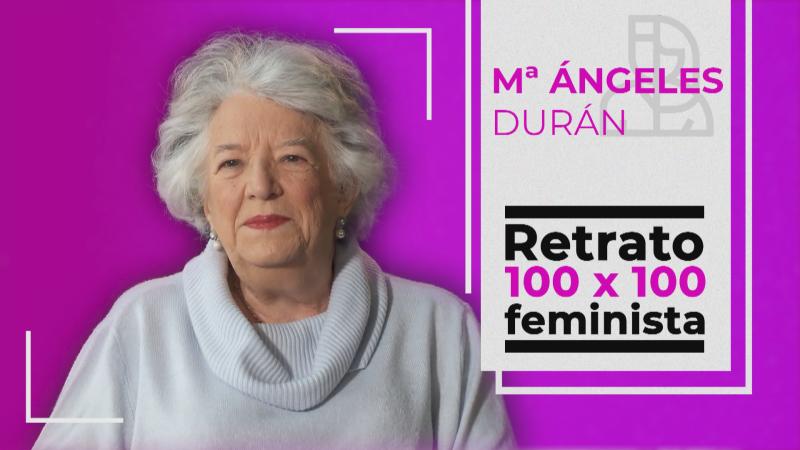 Objetivo Igualdad - Retrato 100x100 feminista: Ángeles Durán, investigadora en sociología