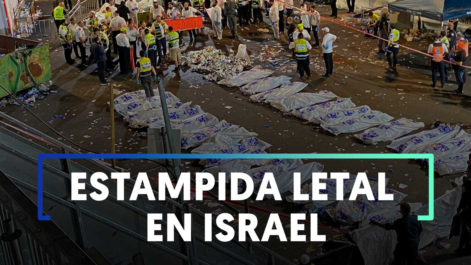 Mueren al menos 45 personas en una estampida en una celebración religiosa en Israel - Ver ahora