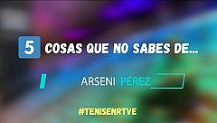 Cinco cosas que no sabes de Arseni Pérez