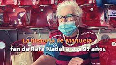 Manuela, a sus 95 años, cumple su sueño de ver jugar a Rafa Nadal