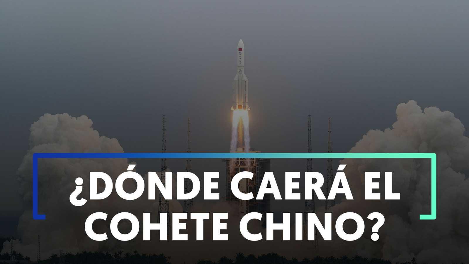 COHETE CHINO: ¿DÓNDE CAERÁ?