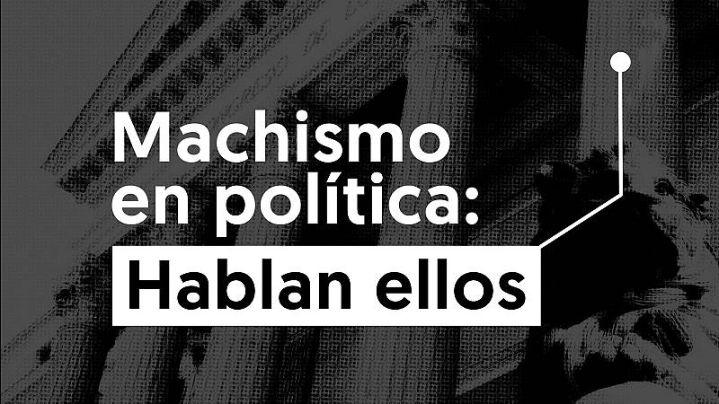 Machismo en política: hablan ellos (trailer)