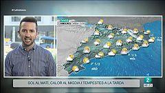 El Temps - Sol al matí, molta calor al migdia i tempestes a la tarda