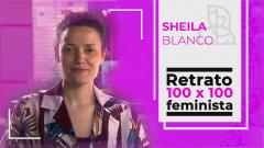 Objetivo Igualdad - Retrato 100 x 100 feminista: Sheila Blanco