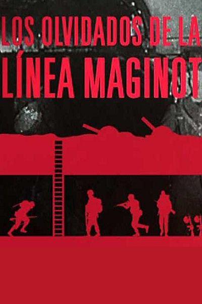 Los olvidados de la línea Maginot