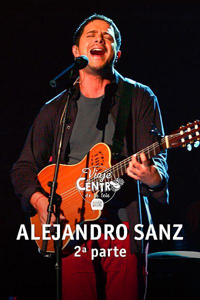 Especial Alejandro Sanz (2ª parte)