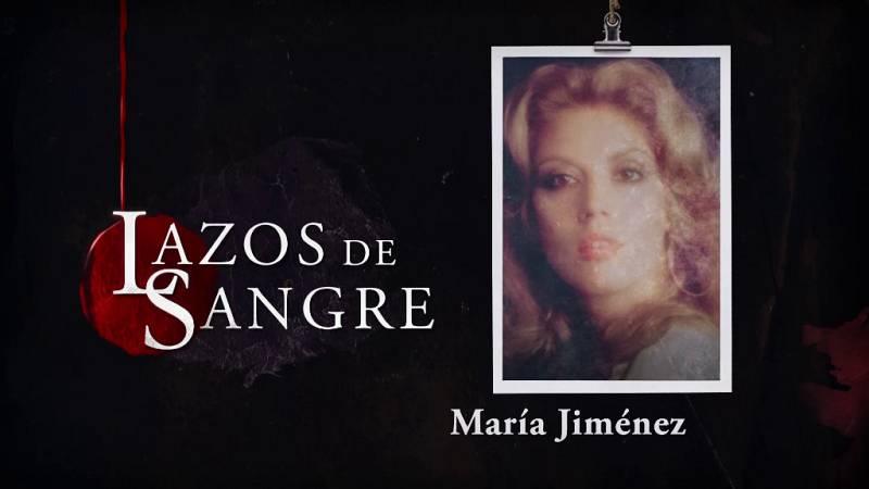 Lazos de sangre - María Jiménez, resumen de su vida