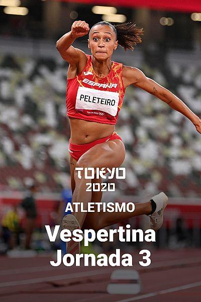 Atletismo: Sesión Vespertina. Jornada 3
