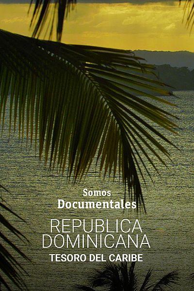 República Dominicana, tesoro del Caribe
