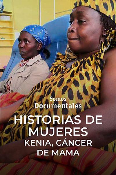 Historias de mujeres. Kenia (Cáncer de mama)