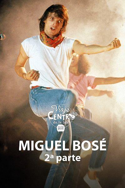 Especial Miguel Bosé (2ª parte)