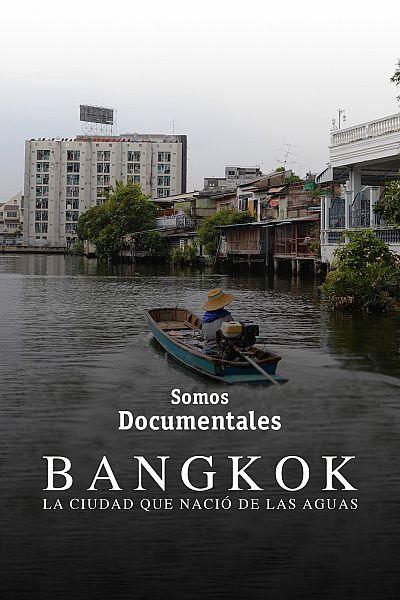 Bangkok. La ciudad que nació de las aguas