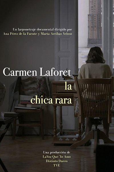 Carmen Laforet. El miedo y la gloria: La chica rara