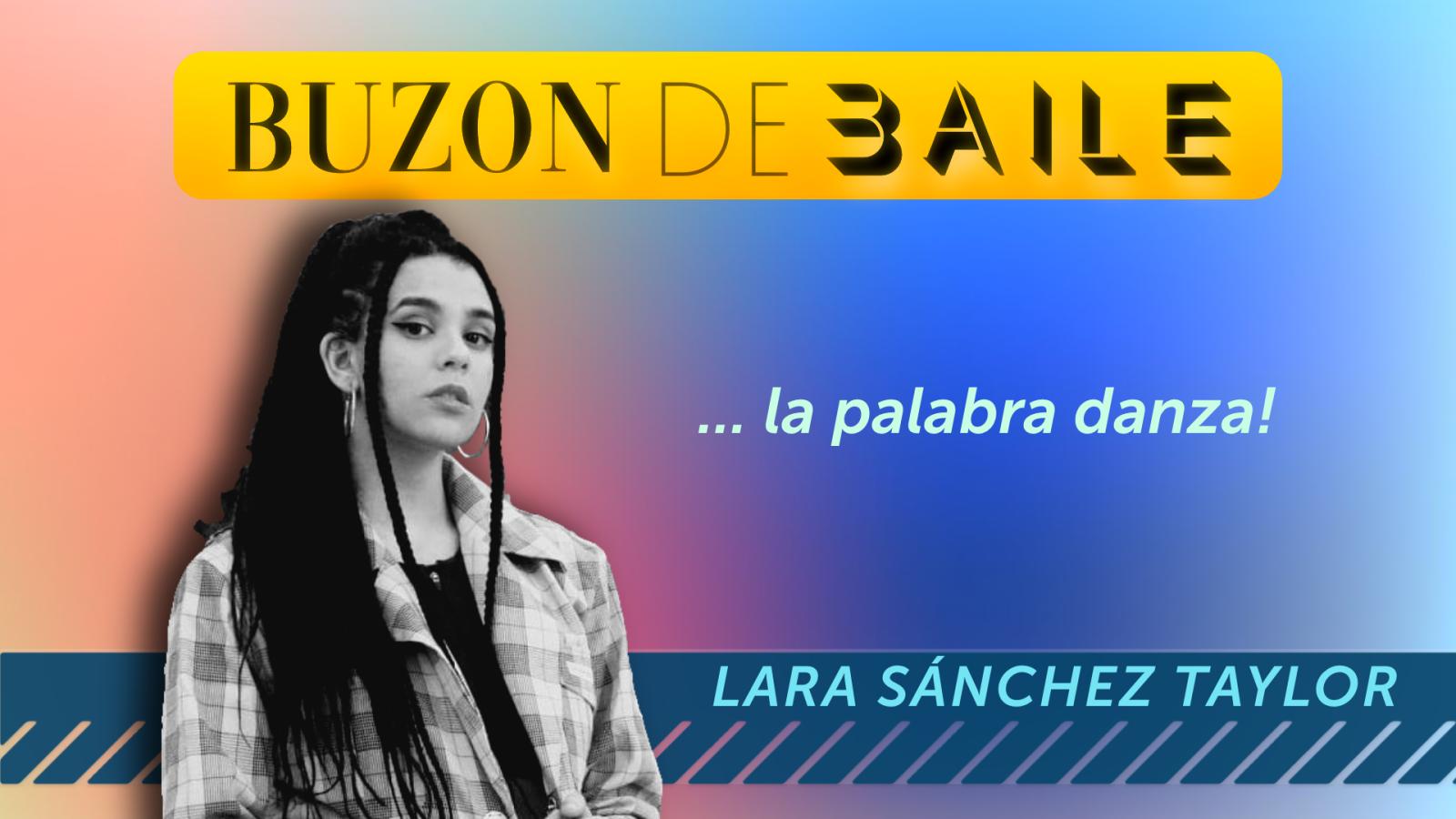 Buzón de baile - Lara Sánchez Taylor - 07/10/2021 - Ver ahora