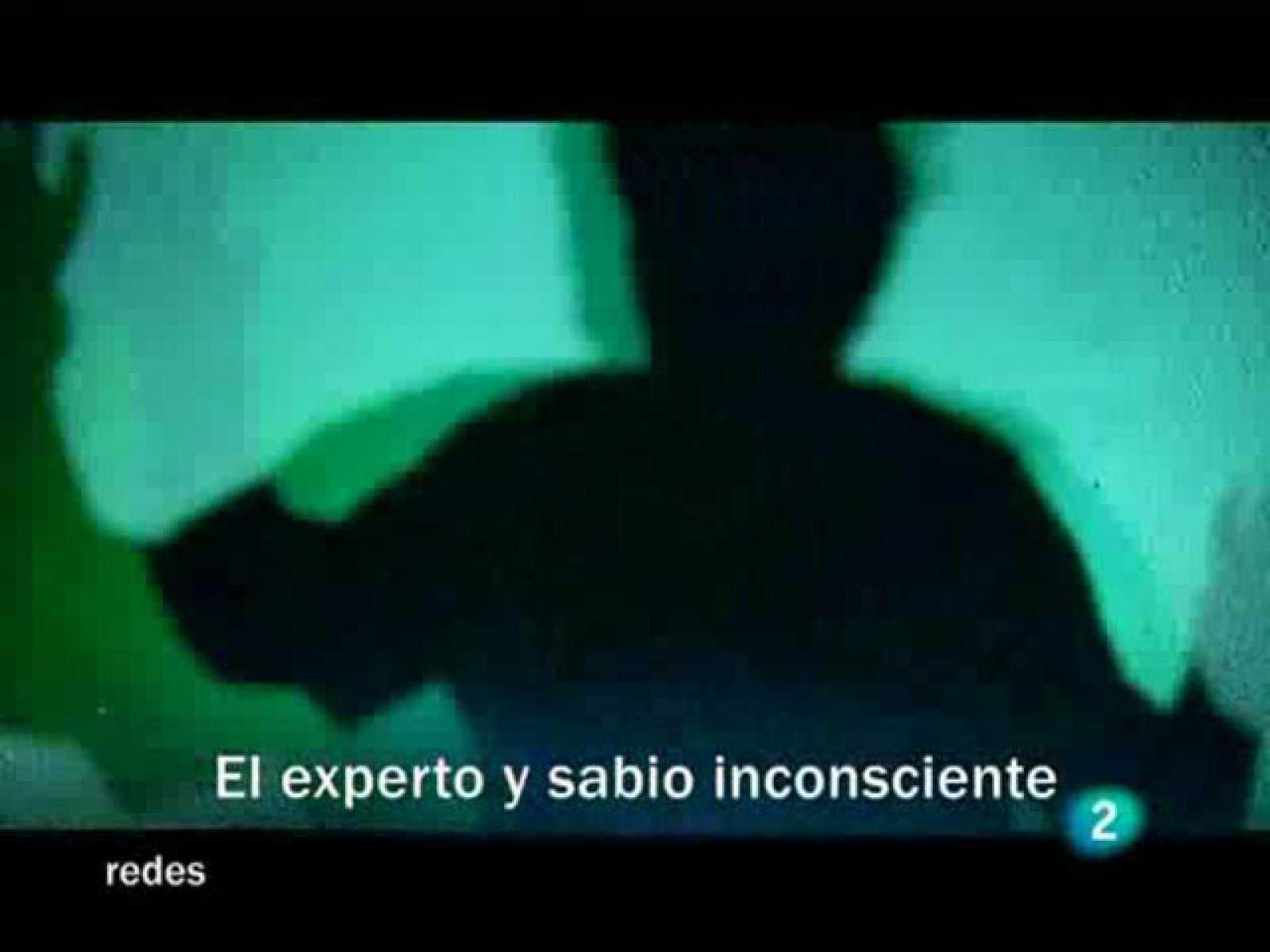 Redes (15/11/09) : El experto y sabio inconsciente.